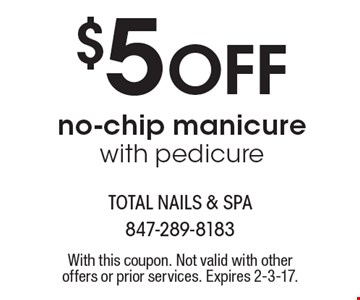 $5 off no-chip manicure with pedicure. With this coupon. Not valid with other offers or prior services. Expires 2-3-17.