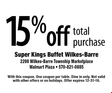 15% off total purchase. With this coupon. One coupon per table. Dine in only. Not valid with other offers or on holidays. Offer expires 12-31-16.