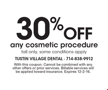 30% off any cosmetic procedure fall only, some conditions apply. With this coupon. Cannot be combined with any other offers or prior services. Billable services will be applied toward insurance. Expires 12-2-16.