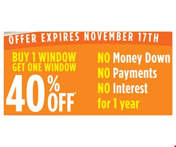 40% off one window with purchase.