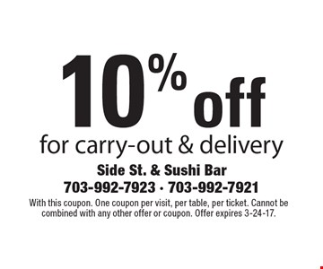 10% off for carry-out & delivery. With this coupon. One coupon per visit, per table, per ticket. Cannot be combined with any other offer or coupon. Offer expires 3-24-17.