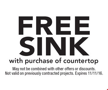 Free sink with purchase of countertop. May not be combined with other offers or discounts. Not valid on previously contracted projects. Expires 11/11/16.