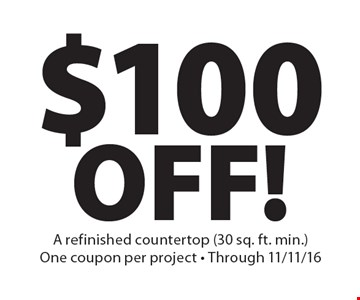 $100 off a refinished countertop (30 sq. ft. min.). One coupon per project - Through 11/11/16