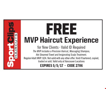 free MVP Haircut Experience. for New Clients - Valid ID Required The MVP includes a Precision Haircut, Massaging Shampoo,Hot Steamed Towel and Invigorating Scalp Treatment.Regular Adult MVP: $24. Not valid with any other offer. Void if bartered, copied, traded or sold. Valid only at Vancouver LocationsExpires 5/5/17-Code 2706