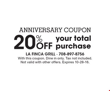 ANNIVERSARY COUPON! 20% off your total purchase. With this coupon. Dine in only. Tax not included.Not valid with other offers. Expires 10-28-16.