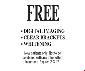 Free - Digital imaging - Clear brackets - Whitening. New patients only. Not to be combined with any other offer/insurance. Expires 2-3-17.