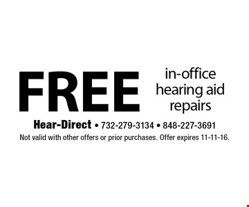 free in-office hearing aid repairs. Not valid with other offers or prior purchases. Offer expires 11-11-16.