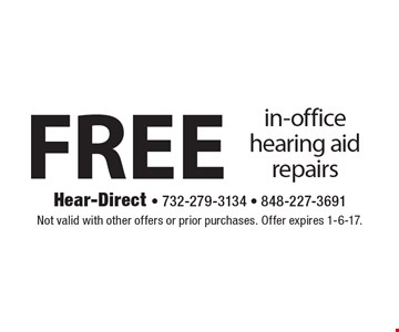 Free in-office hearing aid repairs. Not valid with other offers or prior purchases. Offer expires 1-6-17.