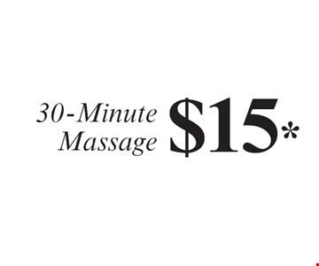$15* 30-Minute Massage.