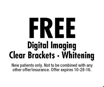 FREE Digital Imaging. Clear Brackets • Whitening. New patients only. Not to be combined with any other offer/insurance. Offer expires 10-28-16.