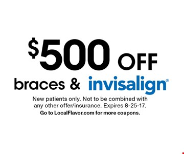 $500 off braces & Invisalign. New patients only. Not to be combined with any other offer/insurance. Expires 8-25-17. Go to LocalFlavor.com for more coupons.
