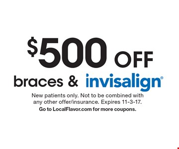 $500 off braces & Invisalign . New patients only. Not to be combined with any other offer/insurance. Expires 11-3-17.Go to LocalFlavor.com for more coupons.