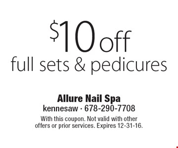 $10 off full sets & pedicures. With this coupon. Not valid with other offers or prior services. Expires 12-31-16.