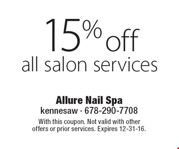 15% off all salon services. With this coupon. Not valid with other offers or prior services. Expires 12-31-16.