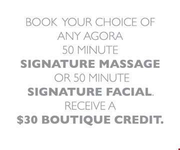 Book a 50 Minute Massage or Facial and receive a $30 credit