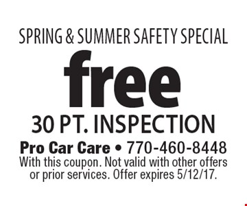 Spring & Summer SAFETY SPECIAL free 30 pt. inspection. With this coupon. Not valid with other offers or prior services. Offer expires 5/12/17.