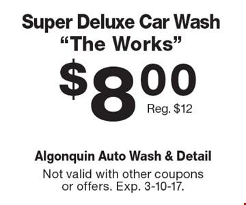 $8.00 Super Deluxe Car Wash