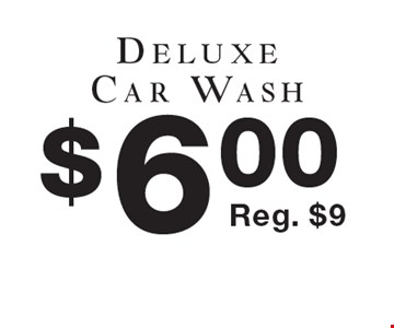 $6.00 Deluxe Car Wash Reg. $9. Not valid with other coupons or offers. Exp. 4/30/17.