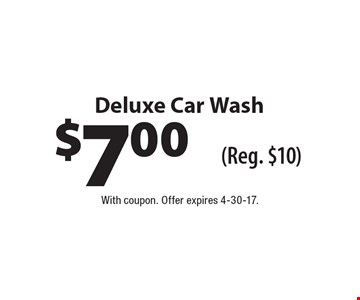 $7.00 Deluxe Car Wash (Reg. $10). With coupon. Offer expires 4-30-17.