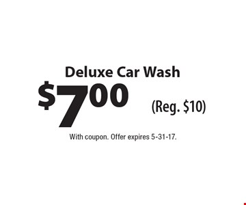 $7.00 Deluxe Car Wash (Reg. $10). With coupon. Offer expires 5-31-17.