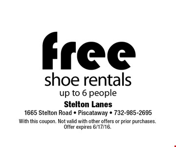 Free shoe rentals up to 6 people. With this coupon. Not valid with other offers or prior purchases.Offer expires 6/17/16.