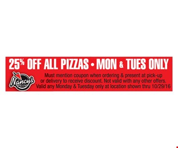 25% Off All Pizzas Mon & Tues Only