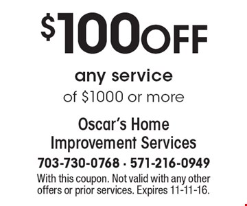 $10 0OFF any service of $1000 or more. With this coupon. Not valid with any other offers or prior services. Expires 11-11-16.