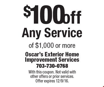 $100 off Any Service of $1,000 or more. With this coupon. Not valid with other offers or prior services. Offer expires 12/9/16.