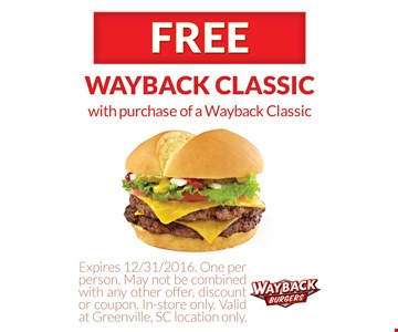 Free Wayback Classic with purchase of a Wayback Classic. One per person. May not be combined with any other offer, discount or coupon. In-store only. Valid at Greenville, SC location only. Expires 12/31/16.