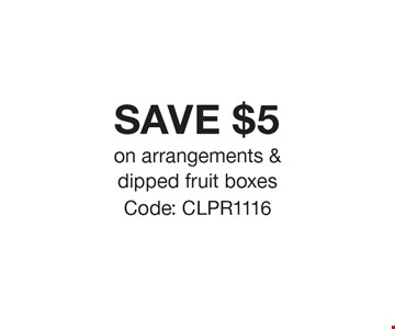 SAVE $5 on arrangements & dipped fruit boxes Code: CLPR1116. *Offer expires 11/30/16. Cannot be combined with any other offer. Restrictions may apply. See store for details. Edible®, Edible Arrangements®, the Fruit Basket Logo, and other marks mentioned herein are registered trademarks of Edible Arrangements, LLC. © 2016 Edible Arrangements, LLC. All rights reserved.