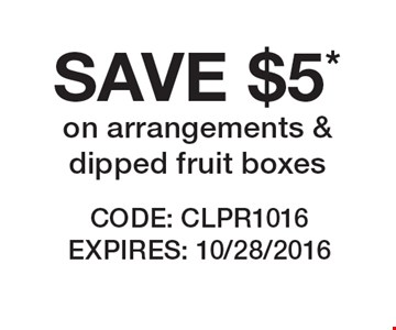 SAVE $5* on arrangements & dipped fruit boxes. CODE: CLPR1016 EXPIRES: 10/28/2016 *Offer cannot be combined with any other offer. Restrictions may apply. See store for details. Edible®, Edible Arrangements®, the Fruit Basket Logo, and other marks mentioned herein are registered trademarks of Edible Arrangements, LLC. © 2016 Edible Arrangements, LLC. All rights reserved.