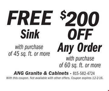 $200 off Any Order with purchase of 60 sq. ft. or more OR FREE Sink with purchase of 45 sq. ft. or more. With this coupon. Not available with other offers. Coupon expires 12-2-16.