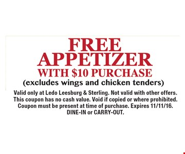 Free Appetizer with $10 purchase. Excludes wings and chicken tenders. Valid only at Ledo Leesburg & Sterling. Not valid with other offers. This coupon has no cash value. Void if copied or where prohibited. Coupon must be present at time of purchase. Expires 11/11/16. DINE-IN or CARRY-OUT.