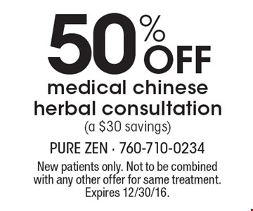 50% off medical Chinese herbal consultation (a $30 savings). New patients only. Not to be combined with any other offer for same treatment. Expires 12/30/16.