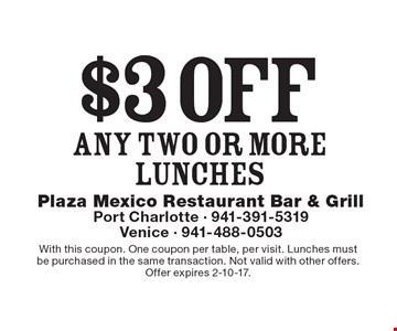 $3 off any two or more lunches. With this coupon. One coupon per table, per visit. Lunches must be purchased in the same transaction. Not valid with other offers.Offer expires 2-10-17.