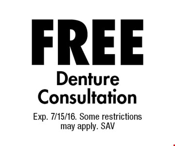 FREE Denture Consultation. Exp. 7/15/16. Some restrictions may apply. SAV