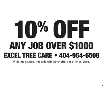 10% Off Any Job Over $1000. With this coupon. Not valid with other offers or prior services.