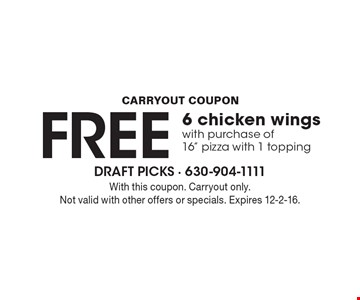 CARRYOUT COUPON FREE 6 chicken wings with purchase of 16