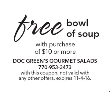 free bowl of soup. with this coupon. not valid with any other offers. expires 11-4-16.