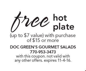 free hot plate. with this coupon. not valid with any other offers. expires 11-4-16.