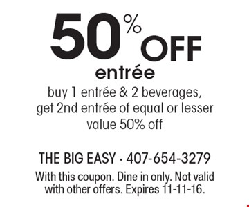 50% OFF entree - buy 1 entree & 2 beverages, get 2nd entree of equal or lesser value 50% off. With this coupon. Dine in only. Not valid with other offers. Expires 11-11-16.