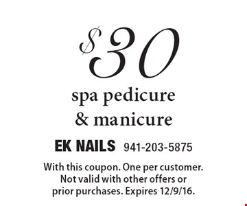 $30 spa pedicure & manicure. With this coupon. One per customer. Not valid with other offers or prior purchases. Expires 12/9/16.