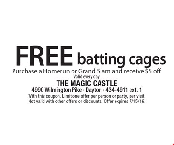 FREE batting cages Purchase a Homerun or Grand Slam and receive $5 offValid every day. With this coupon. Limit one offer per person or party, per visit. Not valid with other offers or discounts. Offer expires 7/15/16.