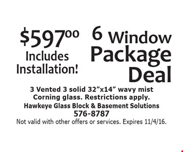 $597 6 Window Package Deal. Includes Installation! 3 Vented 3 solid 32