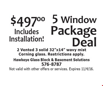 $497 5 Window Package Deal. Includes Installation! 2 Vented 3 solid 32