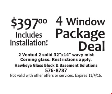 $397 4 Window Package Deal. Includes Installation! 2 Vented 2 solid 32