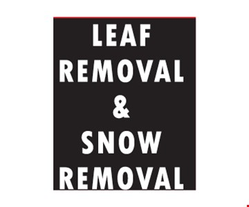 Leaf & snow Removal