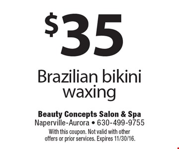 $35 Brazilian bikini waxing. With this coupon. Not valid with other offers or prior services. Expires 11/30/16.