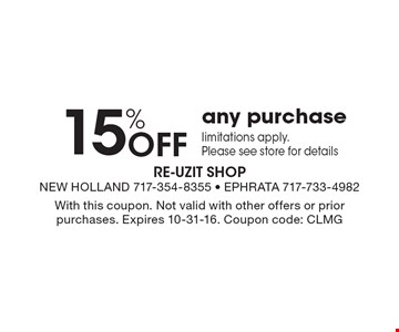 15% OFF any purchase. limitations apply. Please see store for details. With this coupon. Not valid with other offers or prior purchases. Expires 10-31-16. Coupon code: CLMG