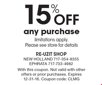 15% OFF any purchase limitations apply. Please see store for details. With this coupon. Not valid with other offers or prior purchases. Expires 12-31-16. Coupon code: CLMG